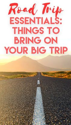 Road Trip Essentials: Things to Bring On Your Big Trip