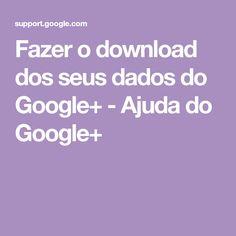 Fazer o download dos seus dados do Google+ - Ajuda do Google+ Download, Google, Good Night Msg, Amazing Gifs, Mom Picture, Talking Cat, Baby Animals