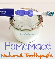 How to Make a Homemade Toothpaste - The Cost Effective Solution for White Teeth | Look Good Naturally