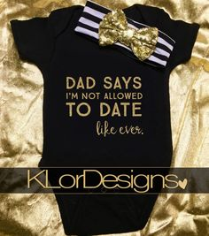 Lovely ** Child Woman Onesie, Humorous Child Onesie, Dad says I'm not Allowed to Date,  child bathe present, humorous child outfit,  Father's day present