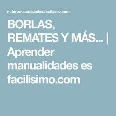 BORLAS, REMATES Y MÁS... | Aprender manualidades es facilisimo.com