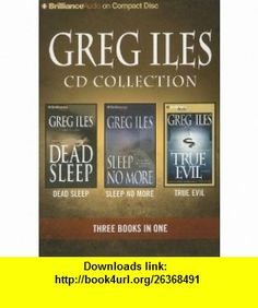 Greg Iles CD Collection 3 Dead Sleep, Sleep No More, True Evil (9781423352471) Greg Iles, Various , ISBN-10: 1423352475  , ISBN-13: 978-1423352471 ,  , tutorials , pdf , ebook , torrent , downloads , rapidshare , filesonic , hotfile , megaupload , fileserve