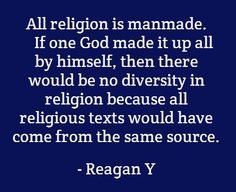 Atheism, Religion, God is Imaginary. All religion is manmade. If one god made it up all by himself, then there would be no diversity in religion because all religious texts would have come fro the same source. Losing My Religion, Anti Religion, Atheist Quotes, Humanist Quotes, Atheist Humor, Religious Text, Religious People, Free Your Mind, Thought Provoking