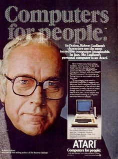 """""""Computers for People"""" Atari 800 Computer Ad featuring Robert Ludlum Author of """"The Bourne Identity"""" The Bourne Identity, Robert Ludlum, Vintage Video Games, Retro Ads, Raiders, Thriller, Fiction, Author, The Incredibles"""