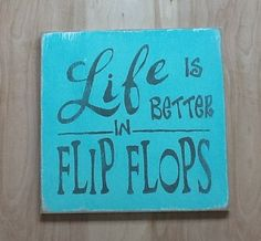Life is better in flip flop sign, beach sign, ocean sign, family decor.