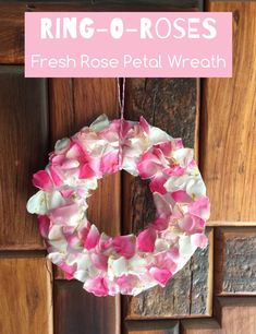Ring-o-Roses Fresh Rose Petal Wreath Let your toddler or preschooler make a pretty fresh rose petal wreath with no mess AND learn the rhyme Ring-o-Roses too!