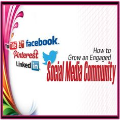 How To Grow An Engaged Social Media Community!
