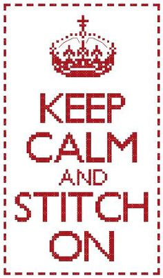 Keep Calm - Stitch On by Debbie Scrooby