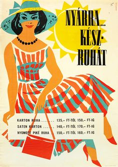 Ready-made garments for summer / Hungarian title:Nyárra készruhát Pin Up Illustration, Fashion Illustration Vintage, Poster Ads, Poster Prints, Posters Vintage, Retro Posters, Art Analysis, Painted Wardrobe, Commercial Art