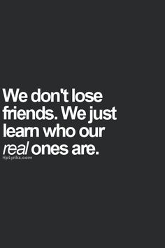 Anyone who is there for me as much as I am there for them gets a in my book. True friends.