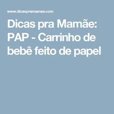 Dicas pra Mamãe: PAP - Carrinho de bebê feito de papel