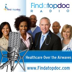 Healthcare Over the Airwaves – FindaTopDoc Radio features top physicians and other healthcare professionals from around the globe; with host Anthony Figliola! (Bought to you by Findatopdoc.com and Anthony Casimano)  http://www.blogtalkradio.com/findatopdocradio