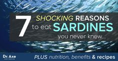 One of the highest sources of omega-3 fatty acids on the planet sardines nutrition boasts some impressive benefits: boosting heart health, improving brain http://www.draxe.com #health #Holistic #natural