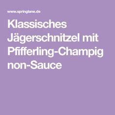 Klassisches Jägerschnitzel mit Pfifferling-Champignon-Sauce