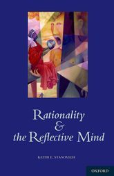 Rationality and the Reflective Mind - Keith Stanovich