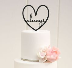 Custom Wedding Cake Topper Always Love Heart by ThePinkOwlDesigns