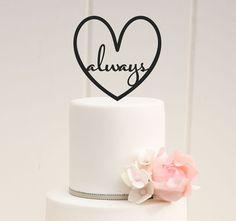 Custom Wedding Cake Topper Always Love Heart by ThePinkOwlDesigns