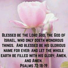 Psalms 72:18-19 (KJV)