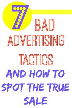 Don't get sucked in to bad advertising tactics.  Learn how to spot the true sale when you're frugal living.