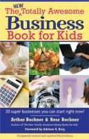 Cover image for The new totally awesome business book for kids : with twenty super businesses you can start right now!