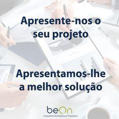 O nosso serviço de consultoria ao seu dispor. Contacte-nos e saiba de que forma o podemos ajudar. #beon #consultoria #projeto #solucao #negocios #economia #financas