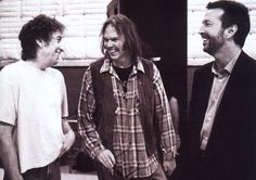 Bob Dylan, Neil Young, Eric Clapton