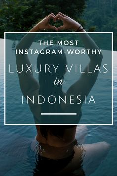 Luxury Villas in Indonesia: Drool over these spectacular Instagram-worthy villas!
