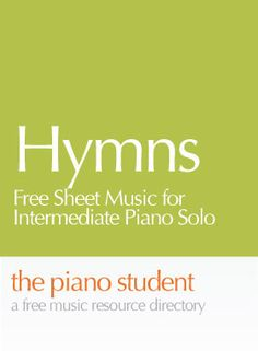 Find free printable sheet music of popular hymns for the young pianist.