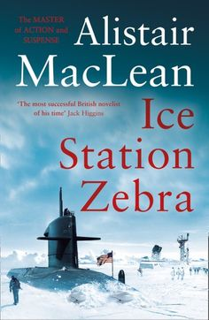 Buy Ice Station Zebra by Alistair MacLean at Mighty Ape NZ. A classic thriller from the bestselling master of action and suspense. The atomic submarine Dolphin has impossible orders: to sail beneath the ice . Ice Station Zebra, Alistair Maclean, Glasgow University, Where Eagles Dare, War Novels, Adventure Novels, Book Summaries, First Novel, Music Tv