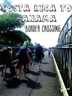 Crossing the Border from Costa Rica to Panama Roots And Wings, Guide Book, Central America, Costa Rica, Panama, Street View, Travel, Viajes, Panama Hat