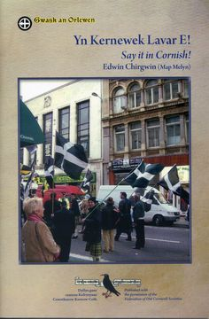 YN KERNEWEK LAVAR E! SAY IT IN CORNISH! by Edwin Chirgwin