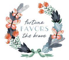 For Studio - Art Print - Fortune Favors the Brave. $20.00, via Etsy.