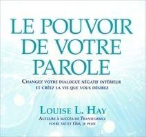 Le Pouvoir de Votre Parole - Livre Audio - Louise L. Hay - Librairie Bien-être/Développement Personnel - http://www.sentiersdubienetre.com/librairie-bien-etre/developpement-personnel/le-pouvoir-de-votre-parole-livre-audio-louise-l-hay.html