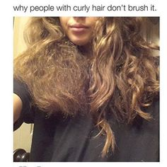 Why people with curly hair don't brush it