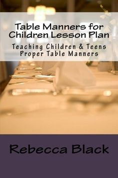 Table Manners for Children Lesson Plan: Teaching Children & Teens Proper Table Manners Spanish Basics, Spanish Lessons, Learning Spanish, Kids Learning, Spanish Class, Manners Activities, Teaching Manners, Primary Activities, Teaching Tables