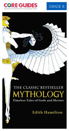 """Our Featured Informational Anchor Text for May is... """"Mythology"""" by Edith Hamilton. Intended for Grade 8 teachers, this guide can be used with modifications for other grades. www.coreguides.com"""