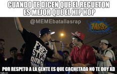 Cuando te dicen que el regueton es mejor que el hip hop. Freestyle Rap, Trap Latino, Hip Hop, Bb, Humor, Truths, Rap Quotes, Pretty Quotes, Rap Battle