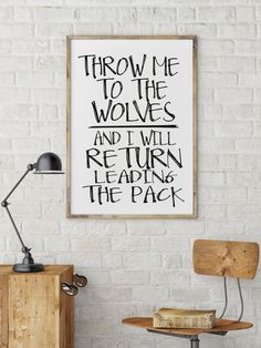 "PRINTABLE ART ""Throw Me To The Wolves And I Shall Return Leading The Pack"" Motivational quote Inspirational art Typography print Digital art"