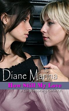 How Still My Love: A Contemporary Romance by [Marina, Diane] Passionate Love, Girl Couple, One Moment, Relationship Issues, Ex Girlfriends, Wood Carving, Be Still, Good Books, Kindle