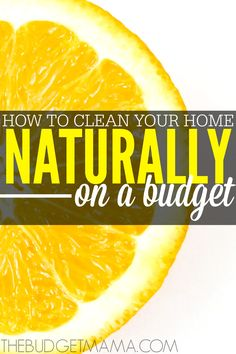 Need to figure out how to clean your home naturally on a tight budget? These three ways will help you clean your home naturally on a budget.