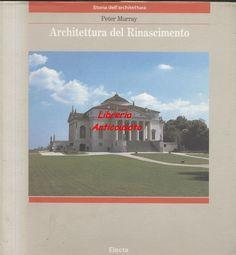 ARCHITETTURA DEL RINASCIMENTO di Peter Murray  Electa editore 1989