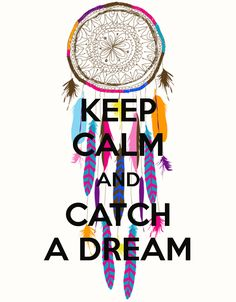 keep-calm-and-catch-a-dream-15.png 780 × 1 000 pixels
