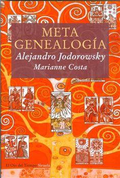 Metageneología, por Alejandro Jodorowsky y Marianne Costa.   En mi biblioteca, lo estoy leyendo y de a poco procesando. Para todos los interesados en constelaciones familiares y el tarot.