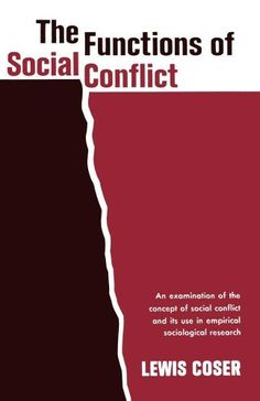 The Functions of Social Conflict: An Examination of the Concept of Social Conflict and Its Use in Empirical Sociological Research by Lewis A. Coser, http://www.amazon.com/dp/002906810X/ref=cm_sw_r_pi_dp_GGODsb1PA4VS8