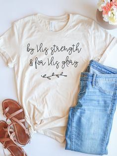 Everything we do in this life is for His glory and no matter what He's called us to do we can do it by His strength. Grab this adorable tee to remind your heart of this truth. And it looks so cute paired with jeans and sandals ; Teacher Shirts, Mom Shirts, Cute Shirts, Funny Shirts, T Shirts For Women, Christian Clothing, Christian Shirts, Christian Apparel, Shirt Diy