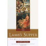 The Lamb's Supper: The Mass as Heaven on Earth (Hardcover)By Scott Hahn