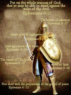 Put on the whole armour of God, that ye may be able to stand against the wiles of the devil.  Ephesians 6:11 KJV