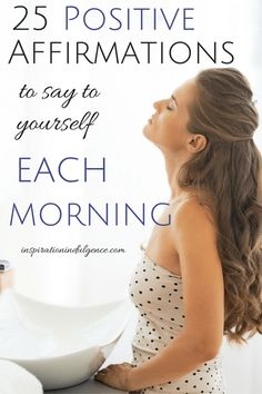 Repeat these 25 affirmations to yourself out loud each morning to remind…