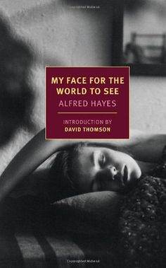 My Face for the World to See (New York Review Books Classics) by Alfred Hayes http://www.amazon.com/dp/1590176677/ref=cm_sw_r_pi_dp_odurvb07K4WMW