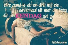 My eie Feeverhaal sal eendag gebeur. Quotable Quotes, Me Quotes, Afrikaanse Quotes, Thoughts, My Love, Africans, Summer Recipes, My Boo, Ideas
